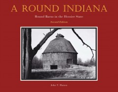 A round Indiana - round barns in the Hoosier State