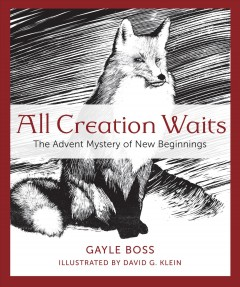 All creation waits - the advent mystery of new beginnings