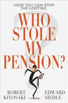 Who stole my pension? - how you can stop the looting