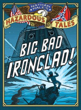 Big bad ironclad! - a Civil War steamship showdown. Issue 2