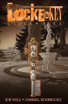 Locke & Key. Volume 5, Clockworks