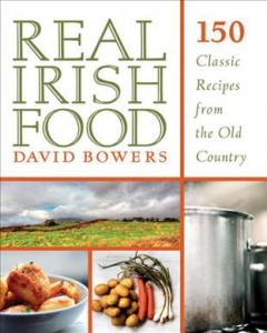 Real Irish food : 150 classic recipes from the old country
