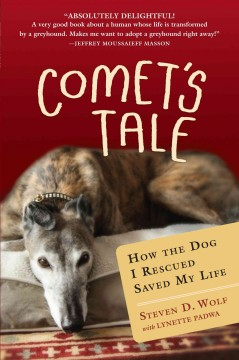 Comet's tale; how the dog I rescued saved my life