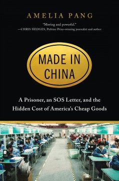 Made in China - a prisoner, an SOS letter, and the hidden cost of America's cheap goods