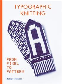 Typographic knitting - from pixel to pattern