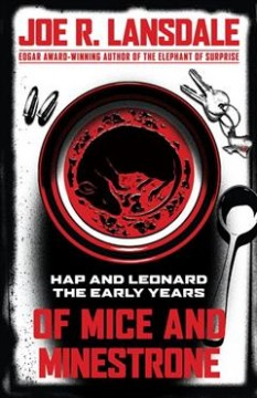 Of Mice and Minestrone - Hap and Leonard; the Early Years
