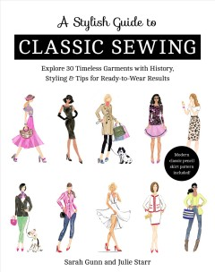 A stylish guide to classic sewing - explore 30 timeless garments with history, styling & tips for ready-to-wear results