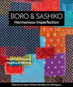 Boro & sashiko, harmonious imperfection - the art of Japanese mending & stitching