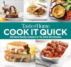 Taste of Home Cook It Quick - All-Time family classics in 10, 20 & 30 minutes