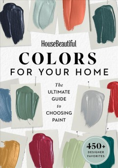 House Beautiful Colors for Your Home - The Ultimate Guide to Choosing Paint