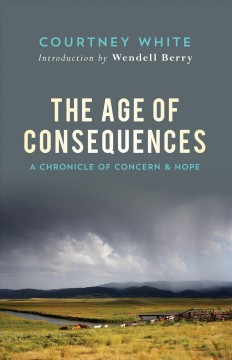 The Age of Consequences: A Chronicle of Concern and Hope