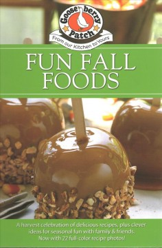 Fun fall foods - a harvest celebration of delicious recipes, plus clever ideas for seasonal fun with family & friends.