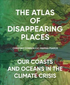 The atlas of disappearing places - our coasts and oceans in the climate crisis
