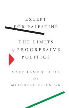 Except for Palestine : the limits of progressive politics