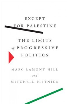 Except for Palestine - the limits of progressive politics