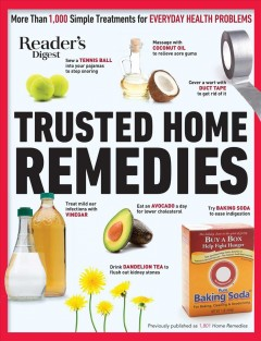 Trusted Home Remedies - More Than 1000 Simple Treatments for Everyday Health Problems