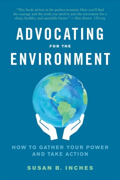 Advocating for the environment - how to gather your power and take action