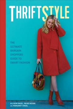Thriftstyle : the ultimate bargain shopper's guide to smart fashion