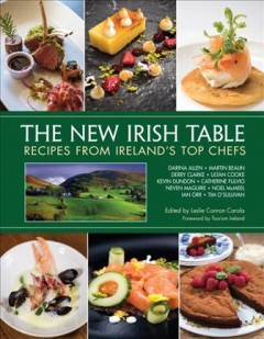 The new Irish table : recipes from Ireland's top chefs