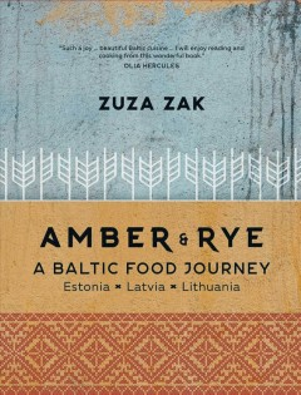 Amber & rye - a Baltic food journey - Estonia, Latvia, Lithuania