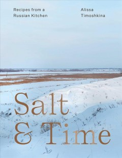 Salt & time - recipes from a Russian kitchen