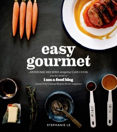 Easy gourmet : awesome recipes anyone can cook
