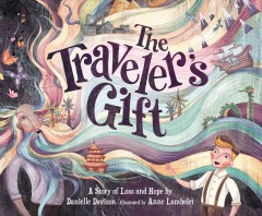 The Traveler's gift / A Story of Loss and Hope