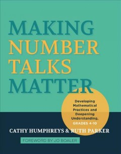 Making number talks matter - developing mathematical practices and deepening understanding, grades 4-10