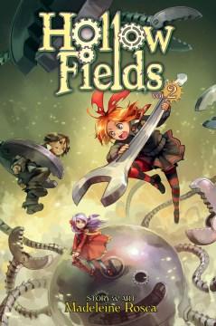 Madeleine Rosca's Hollow fields. Volume 2