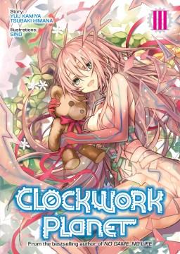Clockwork planet [Light novel]. III