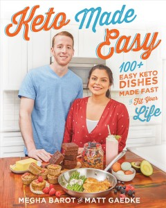 Keto made easy - 100+ easy keto dishes made fast to fit your life