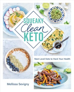 Squeaky Clean Keto - Next Level Keto to Hack Your Health