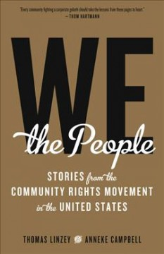 We the People : Stories from the Community Rights Movement in the United States