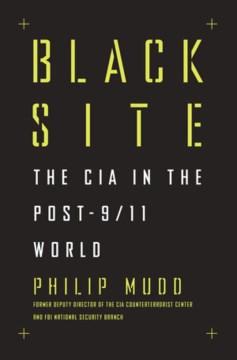 Black site - the CIA in the post-9/11 world