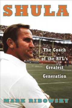 Shula - the coach of the NFL's greatest generation