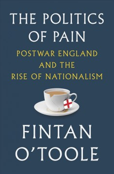 The politics of pain - postwar England and the rise of nationalism