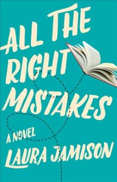 All the right mistakes - a novel
