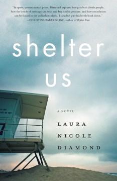 Shelter us - a novel