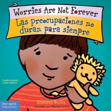 Worries are not forever = Las preocupaciones no duran para siempre