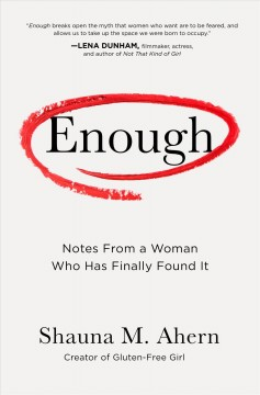 Enough - notes from a woman who has finally found it