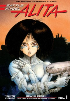 Battle Angel Alita, Vol. 1: Deluxe Edition