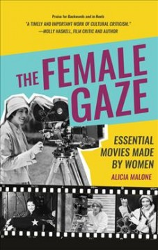 The female gaze : essential movies made by women