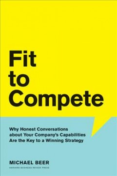 Fit to compete - why honest conversations about your company's capabilities are the key to a winning strategy