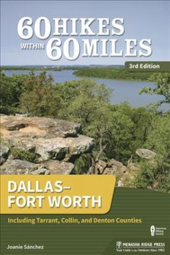 60 hikes within 60 miles - Dallas-Fort Worth, including Tarrant, Collin, and Denton counties