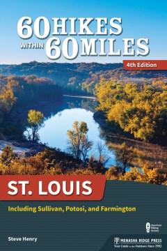 60 hikes within 60 miles St. Louis - including Sullivan, Potosi, and Farmington