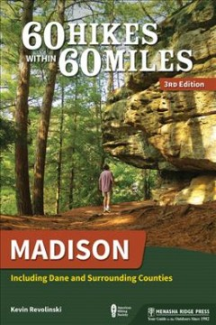60 hikes within 60 miles- Madison - including Dane and surrounding counties