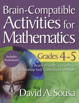 Brain-compatible activities for mathematics. Grades 4-5