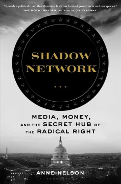 Shadow network - media, money, and the secret hub of the radical right