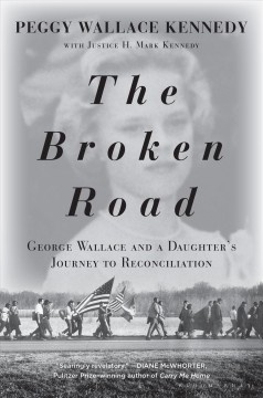 The broken road - George Wallace and a daughter's journey to reconciliation