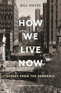 How we live now : scenes from the pandemic